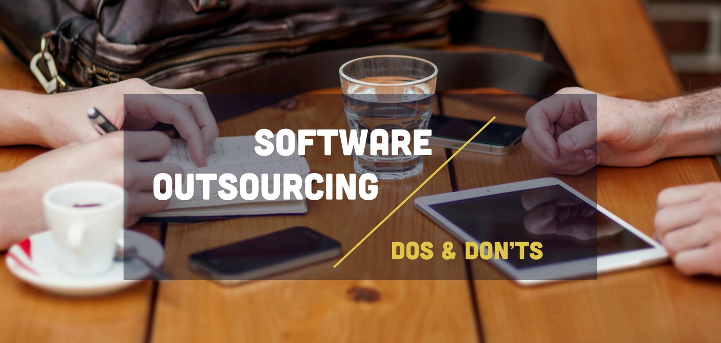 Software Outsourcing: Dos & Don'ts