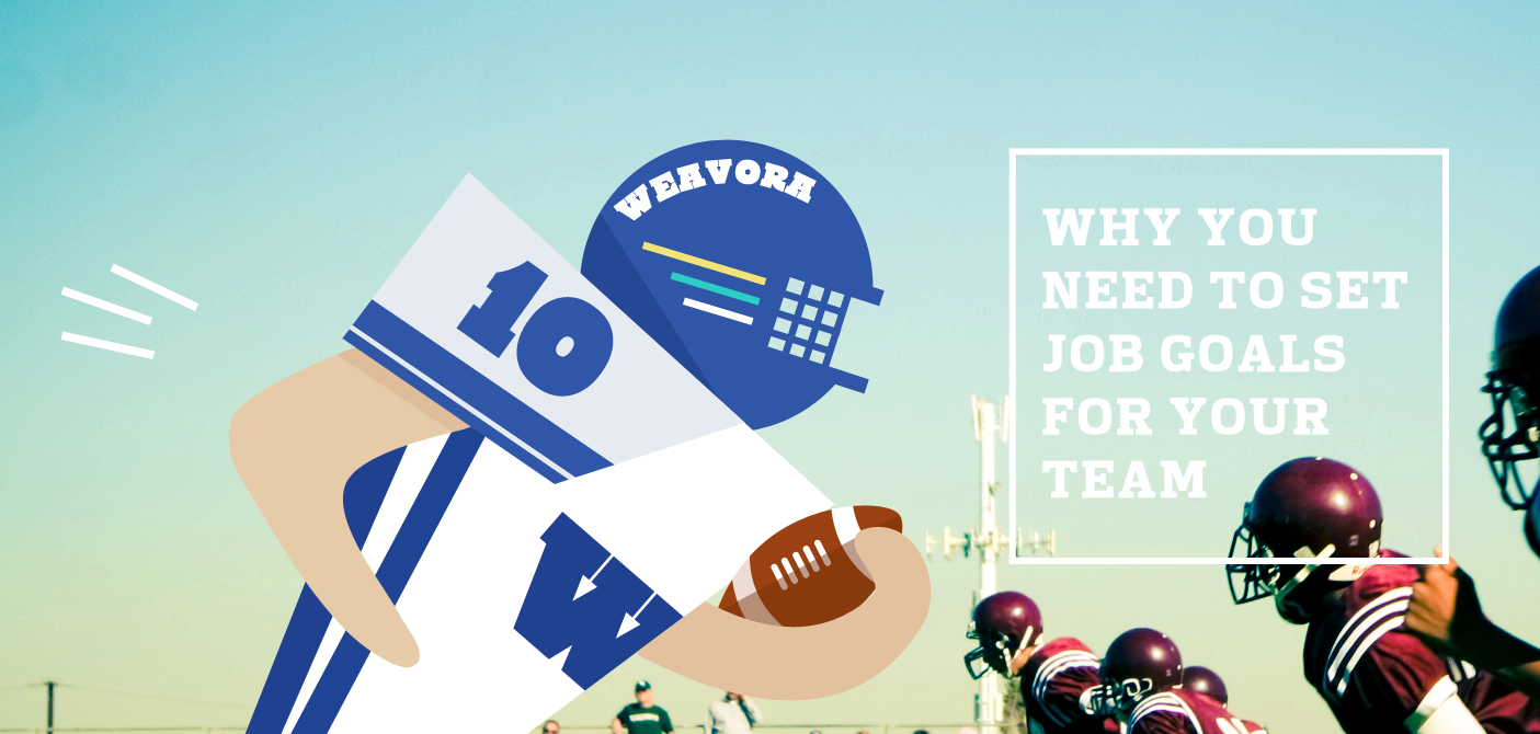 why you need to set job goals for your team blog why you need to set job goals for your team